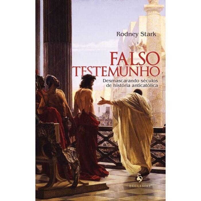 """LIVRO """"FALSO TESTEMUNHO"""", DE RODNEY STARK"""